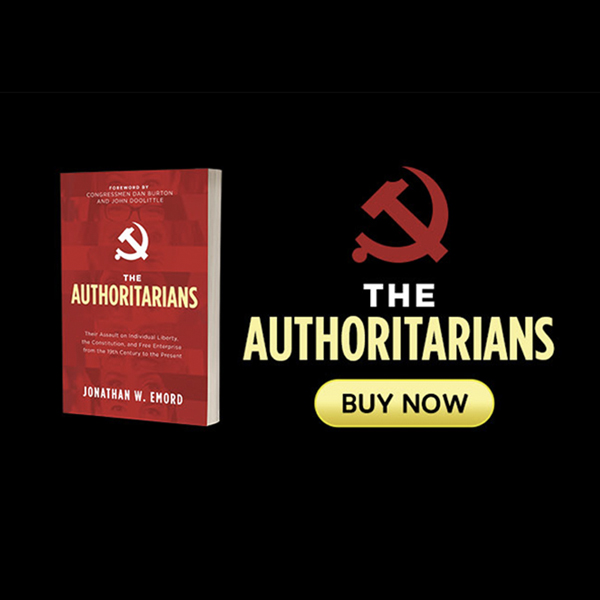 """""""The Authoritarians,"""" by Jonathan W. Emord (Available for Order)"""